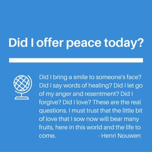 Did I offer peace today?